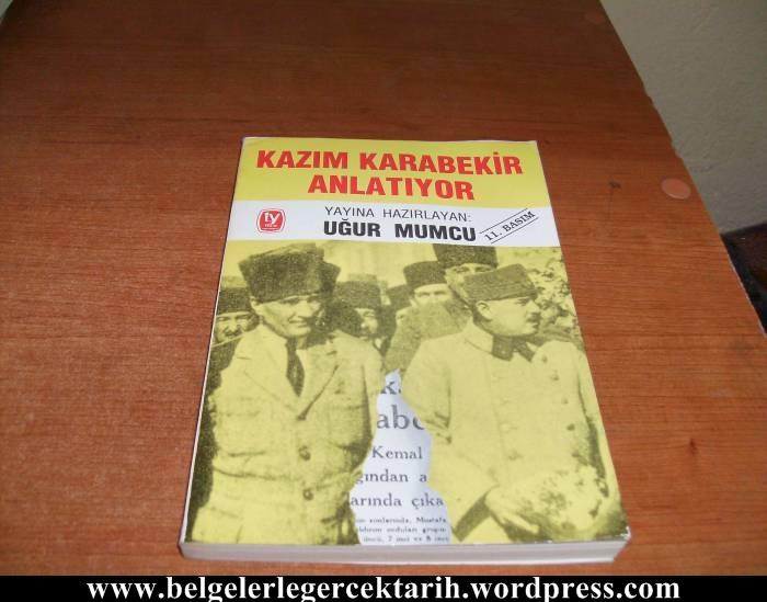 Kâzım Karabekir M Kemal Atatürk Ile Ilgili Gerçekleri Anlatıyor