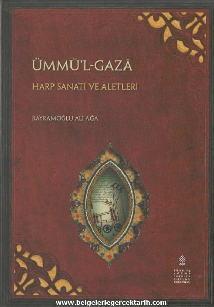 Osmanli geri mi kaldi, Osmanlida bilim, Osmanlinin cöküsü, Osmanli neden batti, Osmanlinin batisi, Osmanliyi kim yikti, Ümmül Gaza Harp Sanati ve Aletleri Bayramoglu Ali Aga