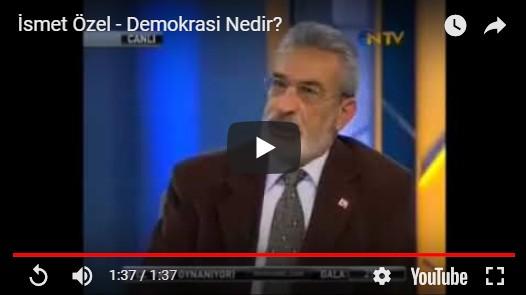 Ismet Özel Demokrasi nedir, demokrasi ne demek, Islamda demokrasi var mi, demokrasi Islama uygun mu