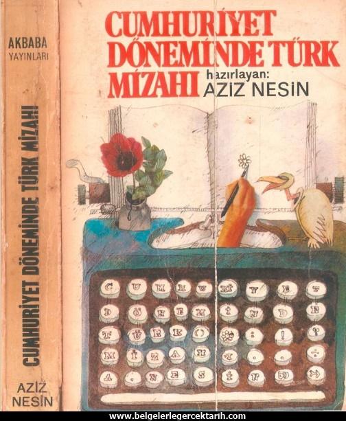 Aziz Nesin Atatürk, Aziz Nesin Chp, aziz nesin kemalizm, aziz nesin m. kemal basin sansürü, diktatörlük aziz nesin cumhuriyet döneminde türk mizahi